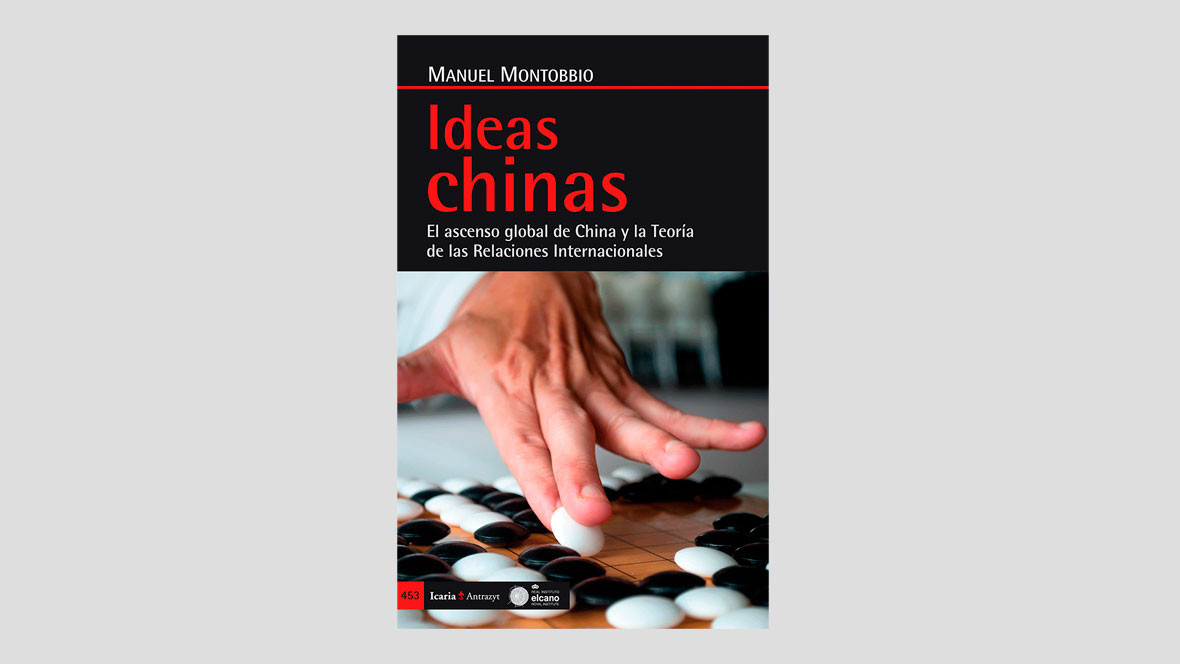 Ideas chinas. El ascenso global de China y la Teoría de las Relaciones internacionales